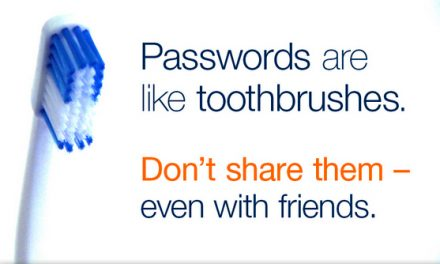 Passwords are like toothbrushes …